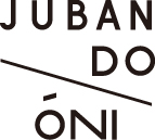 ジュバンドーニ|JUBAN DO ONI